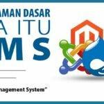 Apa itu CMS? Mengenal Fungsi dan Manfaat Content Management System